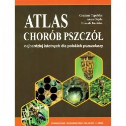 Atlas chorób pszczół (G. Topolska, A. Gajda, U. Imińska)